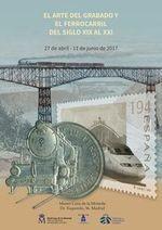 """Exposición """"El arte del grabado y el ferrocarril del siglo XIX al XXI"""""""