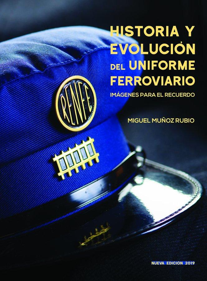 Presentación del libro ´Historia y evolución del uniforme ferroviario´