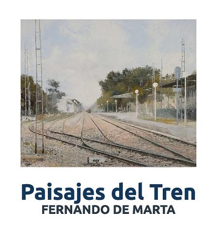 """Exposición """"Paisajes del Tren"""""""