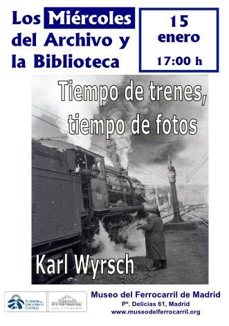 """Los Miércoles del Archivo y la Biblioteca: """"Tiempo de trenes, tiempo de fotos. Karl Wyrsch"""""""